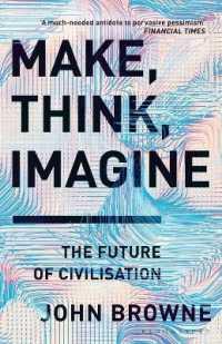 Make, Think, Imagine The Future of Civilisation 9781526605726
