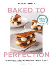 Baked to Perfection: Delicious Gluten-Free Recipes with a Pinch of Science 9781526613486