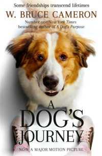Dog's Journey (A Dog's Purpose) 9781529013931