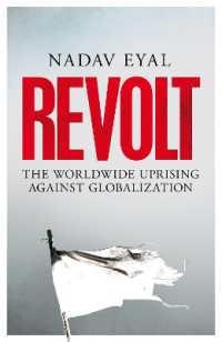 Revolt The Worldwide Uprising Against Globalization 9781529031867