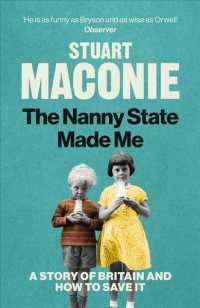 Link to an enlarged image of The Nanny State Made Me : A Story of Britain and How to Save It