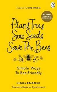 Link to an enlarged image of Plant Trees, Sow Seeds, Save the Bees : Simple Ways to Bee-Friendly