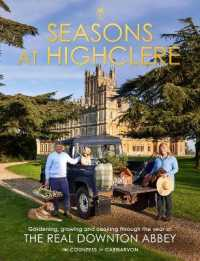 Link to an enlarged image of Seasons at Highclere : Gardening, Growing, and Cooking through the Year at the Real Downton Abbey -- Hardback