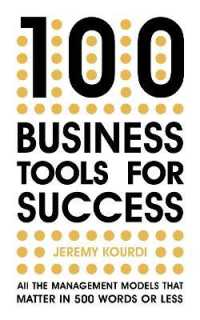 100 Business Tools for Success : All the management models that matter in 500 words or less 9781529387179
