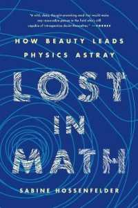 Link to an enlarged image of Lost in Math : How Beauty Leads Physics Astray (Reprint)