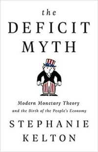 Link to an enlarged image of Deficit Myth : Modern Monetary Theory and the Birth of the People's Economy