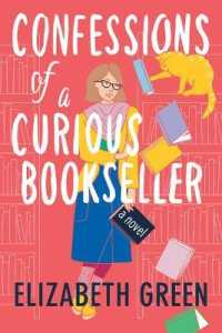Link to an enlarged image of Confessions of a Curious Bookseller