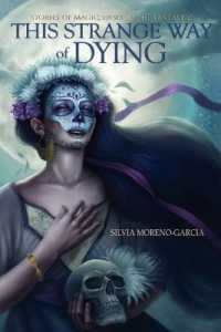 Link to an enlarged image of This Strange Way of Dying : Stories of Magic, Desire and the Fantastic
