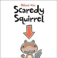Scaredy Squirrel 9781554530236