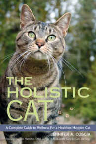 Link to an enlarged image of The Holistic Cat : A Complete Guide to Wellness for a Healthier, Happier Cat