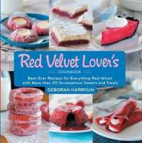 Link to an enlarged image of The Red Velvet Lover's Cookbook : Best-ever Versions for Everything Red Velvet, with More than 50 Scrumptious Sweets and Treats