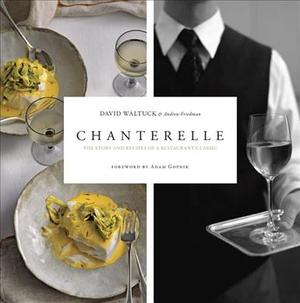 Link to an enlarged image of Chanterelle : The Story and Recipes of a Restaurant Classic
