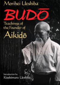 Link to an enlarged image of Budo : Teachings of the Founder of Aikido (Reprint)