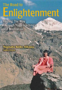 Link to an enlarged image of The Road to Enlightenment : Finding the Way through Yoga Teachings and Meditation
