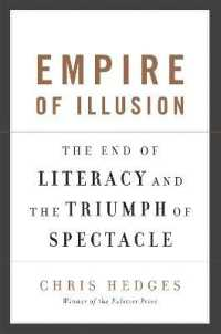 Link to an enlarged image of Empire of Illusion : The End of Literacy and the Triumph of Spectacle (Reprint)