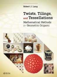 Link to an enlarged image of Twists, Tilings, and Tessellations : Mathematical Methods for Geometric Origami