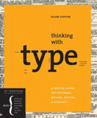 Link to an enlarged image of Thinking with Type : A Critical Guide for Designers, Writers, Editors, & Students (2nd Revised Expanded)