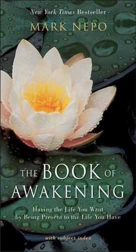 image of The Book of Awakening : Having the Life You Want by Being Present to the Life You Have (Original)