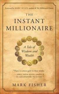 Link to an enlarged image of The Instant Millionaire : A Tale of Wisdom and Wealth (2nd)