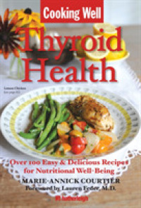 Link to an enlarged image of Cooking Well Thyroid Health : Over 100 Easy & Delicious Recipes for Nutritional Well-Being (Cooking Well)