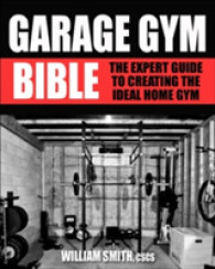 Link to an enlarged image of Garage Gym Bible : The Expert Guide to Creating the Ideal Home Gym