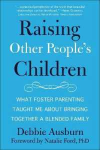 Link to an enlarged image of Raising Other People's Children : What Foster Parenting Taught Me about Bringing Together a Blended Family