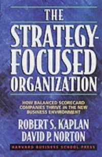 Link to an enlarged image of The Strategy-Focused Organization : How Balanced Scorecard Companies Thrive in the New Business Environment