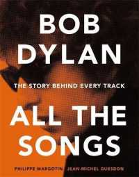 Link to an enlarged image of Bob Dylan All the Songs : The Story Behind Every Track (All the Songs)