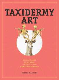 Link to an enlarged image of Taxidermy Art : A Rogue's Guide to the Work, the Culture, and How to Do It Yourself