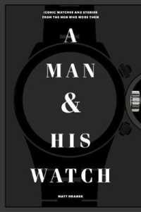 Link to an enlarged image of A Man & His Watch : Iconic Watches & Stories from the Men Who Wore Them (SLP)