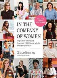 Link to an enlarged image of In the Company of Women : Inspiration and Advice from over 100 Makers, Artists, and Entrepreneurs