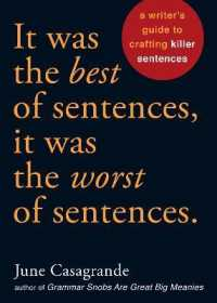Link to an enlarged image of It Was the Best of Sentences, It Was the Worst of Sentences : A Writer's Guide to Crafting Killer Sentences