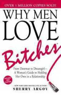 Link to an enlarged image of Why Men Love Bitches : From Doormat to Dreamgirl-A Woman's Guide to Holding Her Own in a Relationship