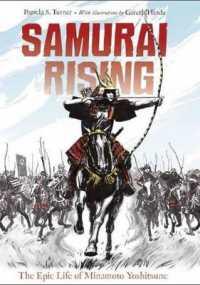 Link to an enlarged image of Samurai Rising : The Epic Life of Minamoto Yoshitsune