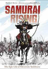 Link to an enlarged image of Samurai Rising : The Epic Life of Minamoto Yoshitsune (Reprint)