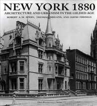 Link to an enlarged image of New York 1880 : Architecture and Urbanism in the Gilded Age