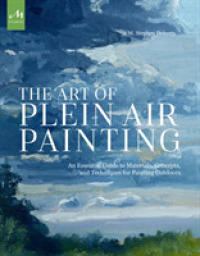 Link to an enlarged image of The Art of Plein Air Painting : An Essential Guide to Materials, Concepts, and Techniques for Painting Outdoors