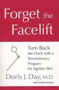 Link to an enlarged image of Forget the Facelift : Turn Back the Clock with a Revolutionalry Program for Ageless Skin