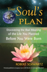 Link to an enlarged image of Your Soul's Plan : Discovering the Real Meaning of the Life You Planned before You Were Born