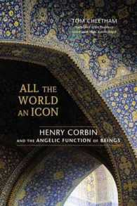 Link to an enlarged image of All the World an Icon : Henry Corbin and the Angelic Function of Beings