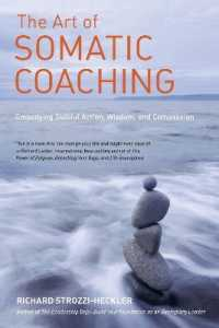 Link to an enlarged image of The Art of Somatic Coaching : Embodying Skillful Action, Wisdom, and Compassion