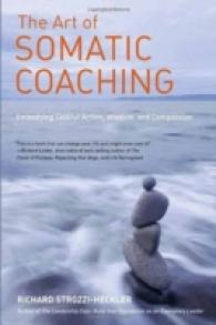 image of The Art of Somatic Coaching : Embodying Skillful Action, Wisdom, and Compassion
