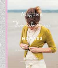 Link to an enlarged image of Magpies, Homebodies, and Nomads : A Modern Knitter's Guide to Discovering and Exploring Style