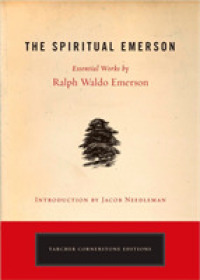 Link to an enlarged image of The Spiritual Emerson : Essential Works