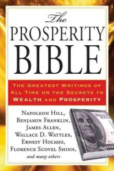 Link to an enlarged image of The Prosperity Bible : The Greatest Writings of All Time on the Secrets to Wealth and Prosperity (Reprint)