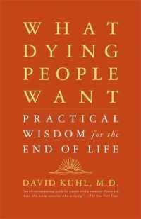 Link to an enlarged image of What Dying People Want : Practical Wisdom for the End of Life