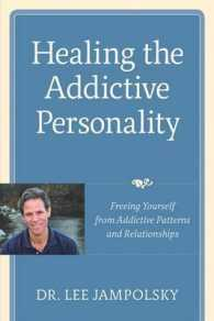 Link to an enlarged image of Healing the Addictive Personality : Freeing Yourself from Addictive Patterns and Relationships