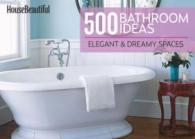 Link to an enlarged image of House Beautiful 500 Bathroom Ideas : Elegant & Dreamy Spaces (House Beautiful)