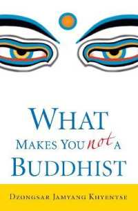 Link to an enlarged image of What Makes You Not a Buddhist