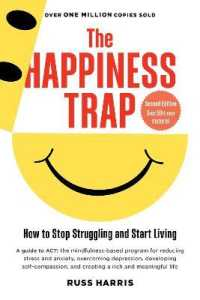 Link to an enlarged image of The Happiness Trap : How to Stop Struggling and Start Living
